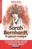 Michel Quint - Sarah Bernhardt, le garçon manqué.