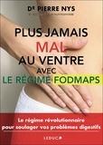 Pierre Nys - Plus jamais mal au ventre - Le régime Fodmaps.