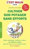 Philippe Chavanne - Cultiver son potager sans efforts.