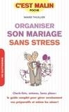 Marie Thuillier - Organiser son mariage sans stress.