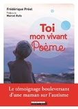 Frédérique Préel - Toi mon vivant poème.
