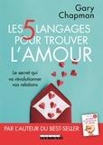 Gary Chapman - Les 5 langages pour trouver l'amour.