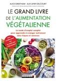 Alice Greetham et Alix Lefief-Delcourt - Le grand livre de l'alimentation végétalienne.