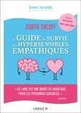 Judith Orloff - Le guide de survie des hypersensibles empathiques.