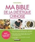 Marie Borrel - Ma bible de la diététique chinoise.
