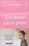 Géraldine Dormoy - Un cancer pas si grave.