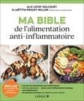 Laëtitia Proust-Millon et Alix Lefief-Delcourt - Ma bible de l'alimentation anti-inflammatoire.