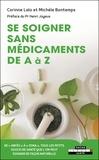 Corinne Lalo et Michèle Bontemps - Se soigner sans médicaments de A à Z.