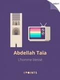 Abdellah Taïa - L'Homme blessé.