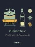 Olivier Truc - L'Exfiltration de Snowdenski.