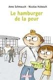 Anne Schmauch - Le hamburger de la peur.