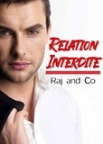 Raj And Co - Relation interdite - Amours impossibles.