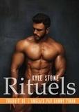 Kyle Stone et Danny Tyran - Rituels - Traduit de l'anglais par Danny Tyran.