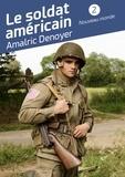Amalric Denoyer - Le soldat américain - Tome 2 - Nouveau monde.