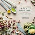 Karin Berndl et Nici Hofer - La beauté au naturel - Gommages, soins, crèmes et autres cosmétiques maison.