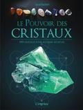 Sarah Bartlett - Le pouvoir des cristaux - 100 cristaux pour réaliser ses rêves.