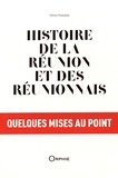 Olivier Fontaine - Histoire de La Réunion et des Réunionnais, quelques mises au point.