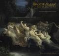 Adriana Sotropa et Sara Vitacca - Bacchanales ! - Ivresse des arts au XIXe siècle.