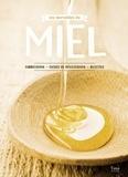 Camille Labro et Julien Henry - Les merveilles du miel - Fabrication, fiches de dégustation, recettes.