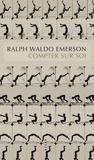Ralph Waldo Emerson - Compter sur soi - Self-reliance.