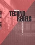 Dan Sicko - Techno Rebels - Les pionniers de la techno de Détroit.
