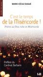 Marie-Cécile Dugué - C'est le temps de la Miséricorde ! - Prière au Dieu riche en Miséricorde.