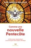 Patti Gallagher Mansfield - Comme une nouvelle Pentecôte - Le Renouveau charismatique courant de grâce dans l'Eglise catholique.