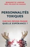 Bernadette Lemoine et Inès Pélissié du Rausas - Personnalités toxiques - Faire face, prévenir, éduquer Quelle espérance ?.