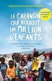 Magnus MacFarlane Barrow - Le cabanon qui nourrit un million d'enfants - L'aventure de Mary's Meals.