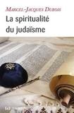 Marcel-Jacques Dubois - La spiritualité du judaïsme.