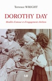 Terrence Wright - Dorothy Day - Modèle d'amour et d'engagement chrétien.