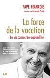 Pape François - La force de la vocation - La vie consacrée aujourd'hui.