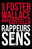 David Foster Wallace et Mark Costello - Rappeurs de sens.