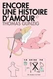 Thomas Gunzig - Encore une histoire d'amour.