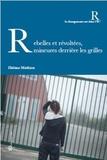 Hélène Mathieu - Rebelles et révoltées, mineures derrière les grilles.