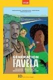 Marie Naudascher et Alexandre de Maio - Génération favela - Ces jeunes Brésiliens qui réinventent leurs quartiers.