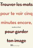Aurélie Le Floch - Pour te voir cinq minutes encore.