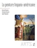 Bernard Bessière et Christiane Bessière - La peinture hispano-américaine.