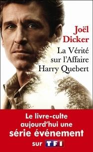Joël Dicker - La vérité sur l'affaire Harry Quebert.