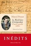 Marcel Proust - Le Mystérieux Correspondant et autres nouvelles inédites - Suivi de Aux sources de la Recherche du Temps perdu.
