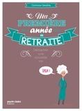 Alain Pénichot - Vivre pleinement sa retraite ! - Démarrer une nouvelle vie.
