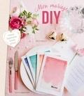 Juliette Michelet - Mon mariage DIY - Tous les DIY, conseils et astuces pour un un jour J parfait !.