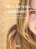Céline Mollet - Mes cheveux au naturel - Soins beauté pour les entretenir et les embellir.