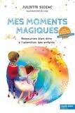 Juliette Siozac - Mes moments magiques - Ressources bien-être à l'attention des enfants.