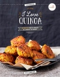 Eve Godin - I love Quinoa - 40 recettes pour se régaler de l'apéritif au dessert.