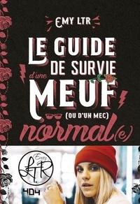 Emy Ltr - Le guide de survie d'une meuf (ou d'un mec) normal(e).