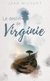 Jean Milouet - Le destin de Virginie.