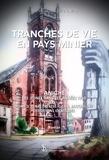 Jean-Claude Jeannas - Tranche de vie en pays minier - Tome 3, Henri, Thérèse- Jean, Jacqueline. Des destins identiques.