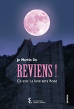 Jo Martin Do - Reviens ! Ce soir, la lune sera rose.