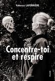 Vanessa Laferrière - Concentre-toi et respire.